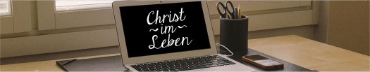 Christ im Leben
